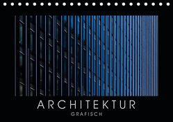 ARCHITEKTUR grafisch (Tischkalender 2019 DIN A5 quer) von Kürvers,  Gabi