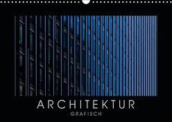 ARCHITEKTUR grafisch (Wandkalender 2019 DIN A3 quer) von Kürvers,  Gabi