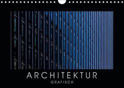 ARCHITEKTUR grafisch (Wandkalender 2019 DIN A4 quer) von Kürvers,  Gabi