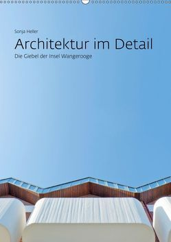 Architektur im Detail – Die Giebel der Insel Wangerooge (Wandkalender 2019 DIN A2 hoch) von N.,  N.