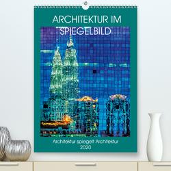 Architektur im Spiegelbild (Premium, hochwertiger DIN A2 Wandkalender 2020, Kunstdruck in Hochglanz) von Gödecke,  Dieter