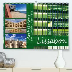 Architektur im Wandel der Zeit – Lissabon (Premium, hochwertiger DIN A2 Wandkalender 2021, Kunstdruck in Hochglanz) von Sobottka,  Joerg