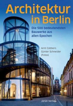 Architektur in Berlin von Cobbers,  Arnt, Schneider,  Günter