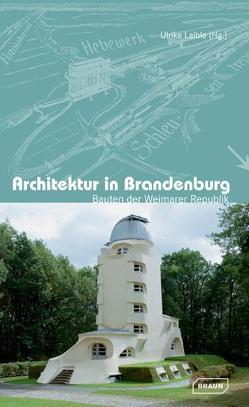Architektur in Brandenburg von Laible,  Ulrike