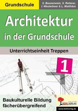 Architektur in der Grundschule von Bausenwein,  S., Matthäus,  L., Reiterer,  S., Westerboer,  I.