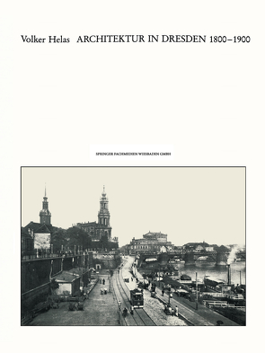 Architektur in Dresden 1800 – 1900 von Helas,  Volker