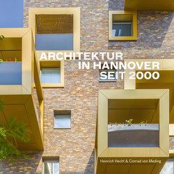 Architektur in Hannover seit 2000 von Hecht,  Heinrich, von Meding,  Conrad