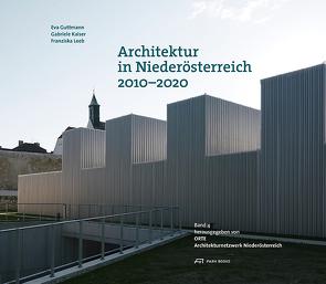 Architektur in Niederösterreich 2010–2020 von Guttmann,  Eva, Kaiser,  Gabriele, Leeb,  Franziska, Marboe,  Isabella, Nägele,  Christina