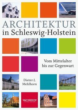 Architektur in Schleswig-Holstein von Mehlhorn,  Dieter-J.