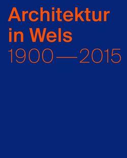 Architektur in Wels von Groh,  Stefan, Potocnik,  Lorenz