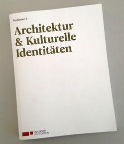 Architektur & Kulturelle Identitäten von Alessi,  Alberti, Alessi,  Alberto, Banzer,  Roman, Egger,  Simon, Quaderer,  Hansjörg, Ummenhofer,  Beate