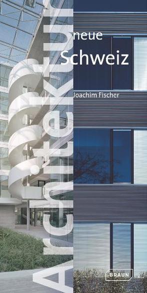 Architektur neue Schweiz von Fischer,  Joachim