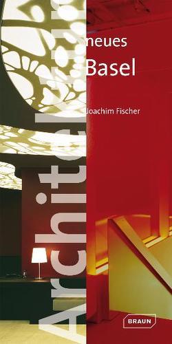 Architektur neues Basel von Fischer,  Joachim