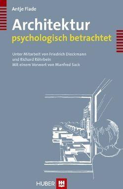 Architektur – psychologisch betrachtet von Dieckmann,  Friedrich, Flade,  Antje, Röhrbein,  Richard, Sack,  Manfred