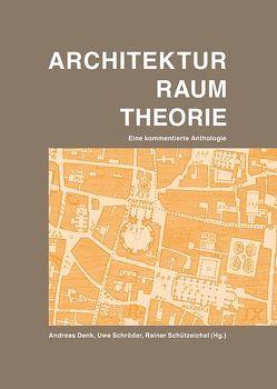 ARCHITEKTUR RAUM THEORIE von Denk,  Andreas, Schriner,  Christopher, Schroeder,  Uwe, Schützeichel,  Rainer