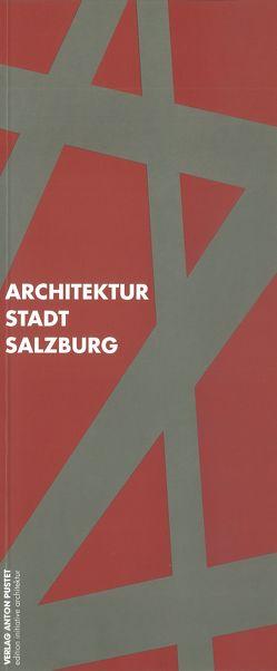 Architektur Stadt Salzburg von Höllbacher,  Roman, Klock,  Ernst M, Schmidbaur,  Andreas, Spannberger,  Ursula
