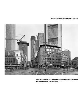 ARCHITEKTUR STRASSEN FRANKFURT AM MAIN von Graubner,  Claus, Graubner,  Klaus