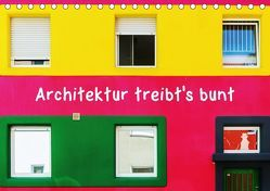 Architektur treibt's bunt (Tischkalender 2018 DIN A5 quer) von Müller,  Christian