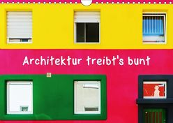 Architektur treibt's bunt (Wandkalender 2018 DIN A4 quer) von Müller,  Christian