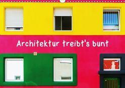Architektur treibt's bunt (Wandkalender 2019 DIN A3 quer) von Müller,  Christian