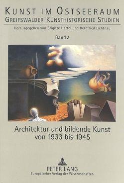 Architektur und bildende Kunst von 1933 bis 1945 von Hartel,  Brigitte, Lichtnau,  Bernfried