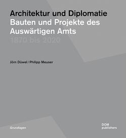 Architektur und Diplomatie von Düwel,  Jörn, Meuser,  Philipp