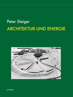 ARCHITEKTUR UND ENERGIE von Steiger,  Peter