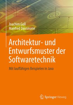Architektur- und Entwurfsmuster der Softwaretechnik von Dausmann,  Manfred, Goll,  Joachim