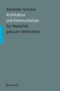 Architektur und Kommunikation von Gutzmer,  Alexander