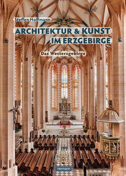Architektur und Kunst im Erzgebirge von Hermann,  Robin, Hoffmann,  Steffen
