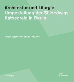Architektur und Liturgie von Kraemer,  Kaspar, Lückmann,  Rudolf, Przytarski,  Tobias
