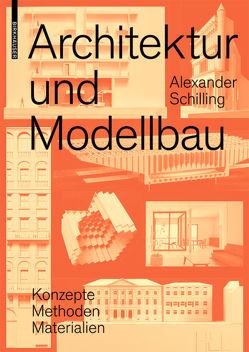 Architektur und Modellbau von Schilling,  Alexander