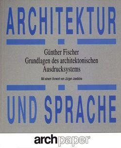Architektur und Sprache von Fischer,  Günther