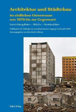 Architektur und Städtebau im südlichen Ostseeraum von 1970 bis zur Gegenwart von Lichtnau,  Bernfried