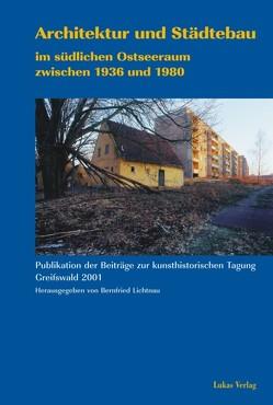Architektur und Städtebau im südlichen Ostseeraum zwischen 1936 und 1980 von Conrad,  Robert, Lichtnau,  Bernfried, Lissik,  Michael, Meinecke,  Andreas