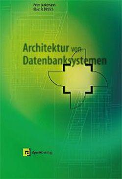 Architektur von Datenbanksystemen von Dittrich,  Klaus R., Lockemann,  Peter C.