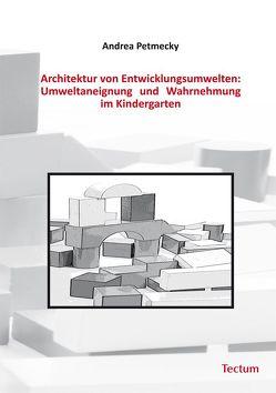 Architektur von Entwicklungsumwelten von Petmecky,  Andrea