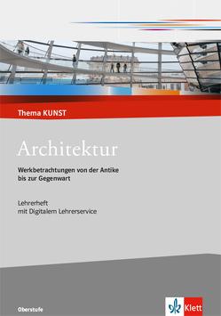 Architektur. Werkbetrachtungen von der Antike bis zur Gegenwart