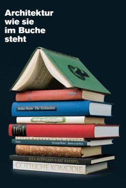 Architektur wie sie im Buche steht von Architekturmuseum TU München, Nerdinger,  Winfried