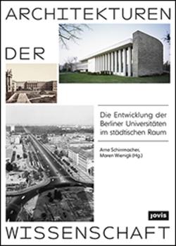 Architekturen der Wissenschaft von Schirrmacher,  Arne, Wienigk,  Maren