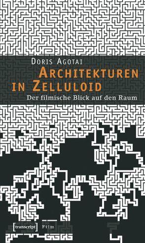 Architekturen in Zelluloid von Agotai,  Doris