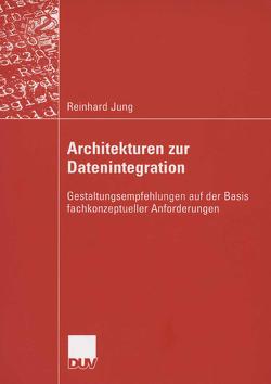 Architekturen zur Datenintegration von Jung,  Reinhard