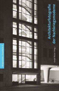 Architekturfotografie der Nachkriegsmoderne von Breuer,  Gerda