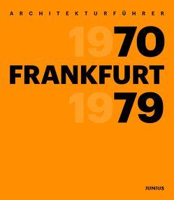 Architekturführer Frankfurt 1970–1979 von Dörr,  Georg, Flagge,  Ingeborg, Wilhelm E.,  Opatz