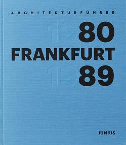 Architekturführer Frankfurt 1980–1989 von Dörr,  Georg, Kleefisch-Jobst,  Ursula, Opatz,  Wilhelm E., Seib,  Adrian