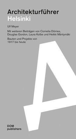 Architekturführer Helsinki / Espoo von Dörries,  Cornelia, Gordon,  Douglas, Kolbe,  Laura, Mäntymäki,  Heikki, Meyer,  Ulf