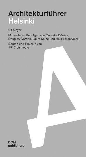 Helsinki / Espoo. Architekturführer von Dörries,  Cornelia, Gordon,  Douglas, Kolbe,  Laura, Mäntymäki,  Heikki, Meyer,  Ulf
