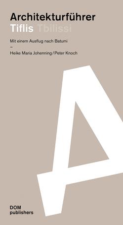 Architekturführer Tiflis/Tbilissi von Johenning,  Heike Maria, Knoch,  Peter