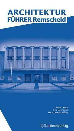 Architekturführer Remscheid von Kennepohl,  Helmut, Koch,  Angela, Mennenöh,  Jens, Pernice,  Dietrich, Quadflieg,  Klaus U, Reinmöller,  Katrin, Schulz,  Fred, Schütz,  Carsten, Thiel,  Klaus