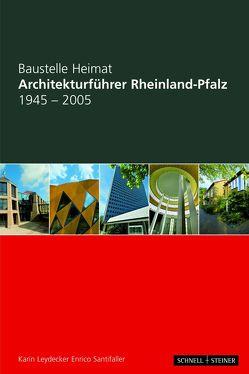 Architekturführer Rheinland-Pfalz 1945-2005 von Leydecker,  Karin, Santifaller,  Enrico, Stiftung Baukultur Rheinland-Pfalz
